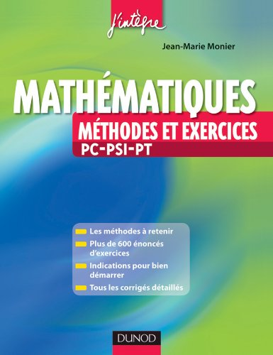 Mathématiques - Méthodes et Exercices PC-PSI-PT par Jean-Marie Monier