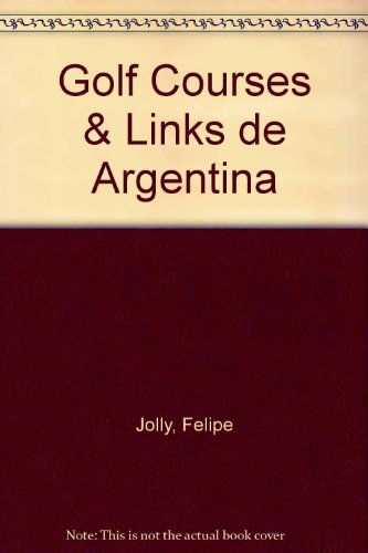 Golf Courses & Links de Argentina