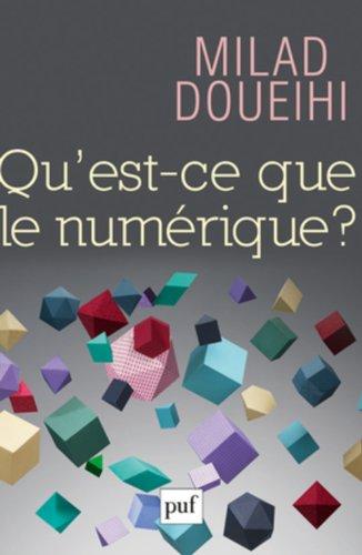 Qu'est-ce que le numérique ? par Milad Doueihi