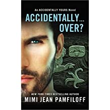 [(Accidentally...Over?)] [ By (author) Mimi Jean Pamfiloff ] [August, 2014]