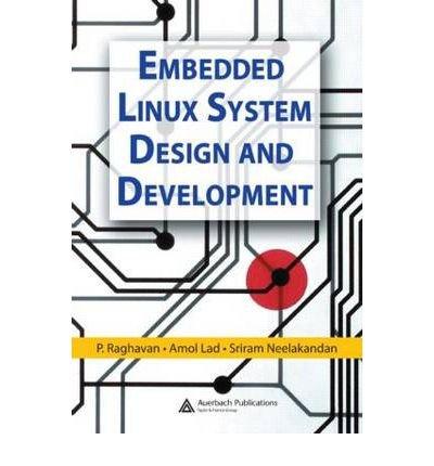 [(Embedded Linux System Design and Development )] [Author: P. Raghavan] [Dec-2005]