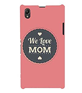 We Love MOM 3D Hard Polycarbonate Designer Back Case Cover for Sony Xperia Z1 :: Sony Xperia Z1 L39h