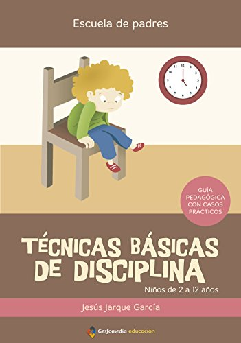 Técnicas básicas de disciplina por Jesús Jarque García