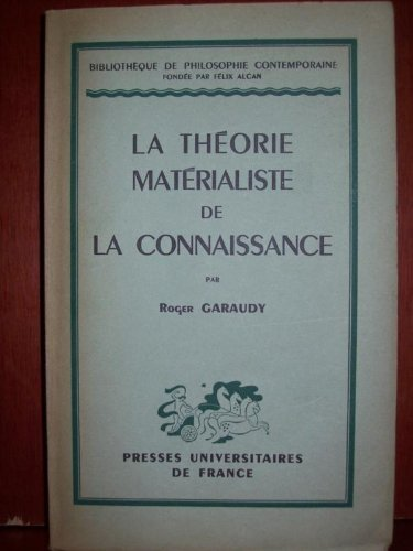 La théorie matérialiste de la connaissance par GARAUDY Roger