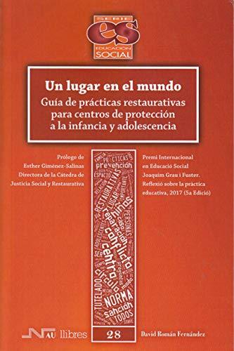Un lugar en el mundo. Guía de prácticas restaurativas para centros de protección (Educación Social)