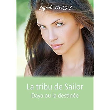 La tribu de Sailor: Daya ou la destiné