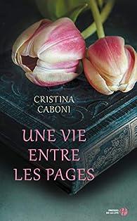 Une vie entre les pages par Cristina Caboni