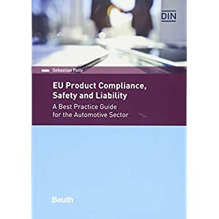 EU Product Compliance, Safety and Liability: A Best Practice Guide for the Automotive Sector (Beuth Practice)