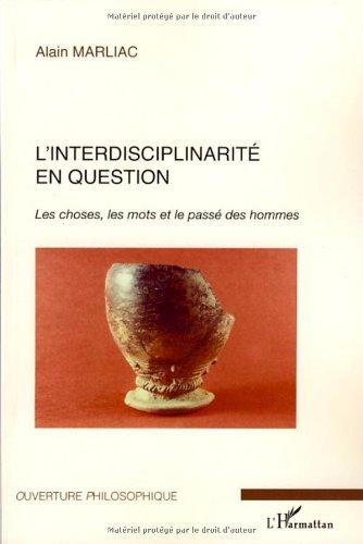 L'interdisciplinarit en question : Les choses, les mots et le pass des hommes