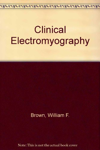 Clinical Electromyography por William F. Brown
