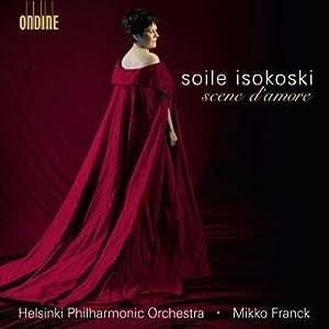 Scene d'Amore - Soile Isokoski (Helsinki Philharmonic Orchestra / Mikko Franck)