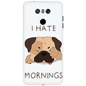 URBAN KOLOURS Original Designer Printed Hard Case Back Cover for LG G6 (Hate Mornings)