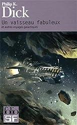Un vaisseau fabuleux et autres voyages galactiques