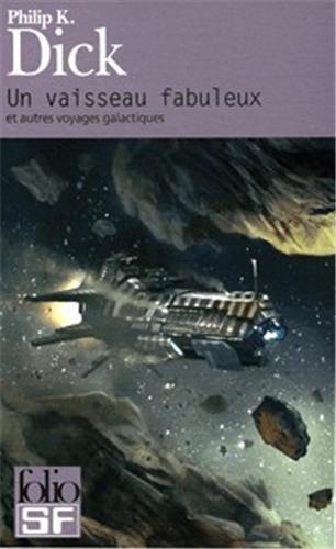 Un Vaisseau Fabuleux Et Autres Voyages Galactiques (Folio Science Fiction)