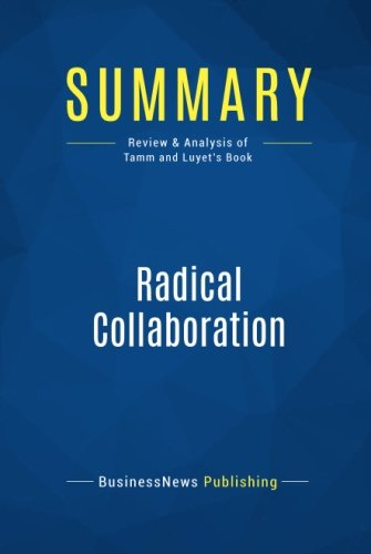 Summary: Radical Collaboration: Review and Analysis of Tamm and Luyet's Book
