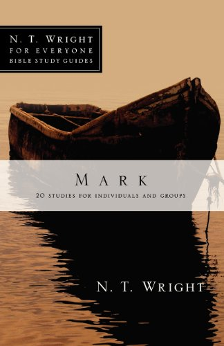 Mark: 20 Studies for Individuals and Groups (N.T. Wright for Everyone Bible Study Guides)
