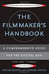 FILMMAKER'S HANDBOOK, THE: A Comprehensive Guide for the Digital Age by Steven Ascher (2007-08-02)