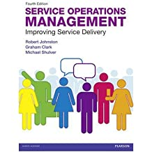 [(Service Operations Management: Improving Service Delivery)] [ By (author) Robert Johnston, By (author) Graham Clark, By (author) Michael Shulver ] [October, 2012]