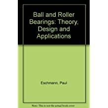 Ball and Roller Bearings: Theory, Design and Applications by Paul Eschmann (1985-10-23)