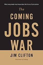 Coming Jobs War by Jim Clifton (2011-10-04)