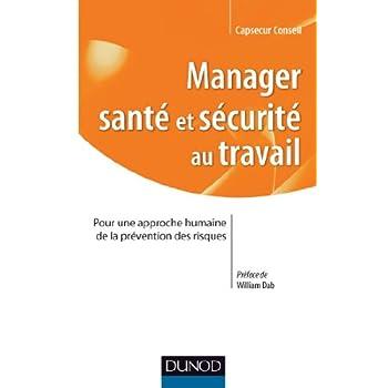 Manager santé et sécurité au Travail - Pour une approche humaine de la prévention des risques