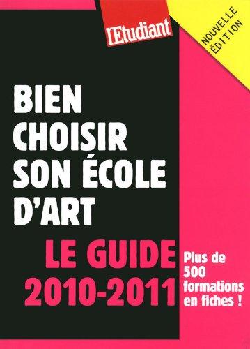 Bien choisir son école d'art - Le guide 2010-2011