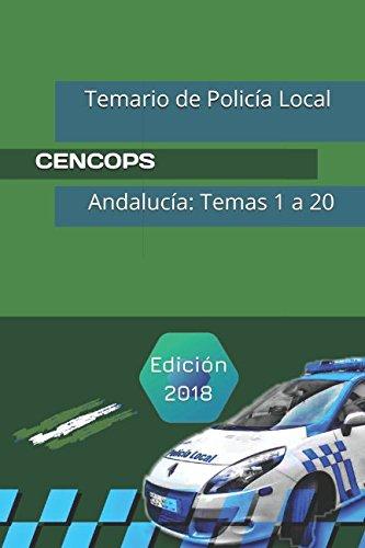 Temario de Policía Local: Andalucía: Temas 1 a 20 por Cristóbal J. Romero