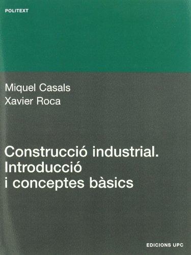 Construcció industrial. Introducció i conceptes bàsics (Politext)