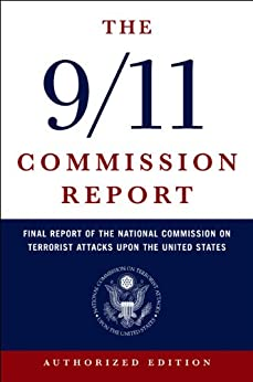 The 9/11 Commission Report: Final Report of the National Commission on Terrorist Attacks Upon the United States (Authorized Edition) par [Attacks, National Commission on Terrorist]
