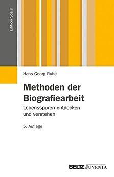 Methoden der Biografiearbeit: Lebensspuren entdecken und verstehen (Edition Sozial)