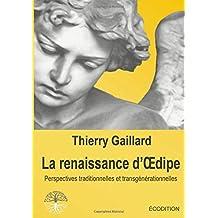 Le renaissance d'Oedipe, Perspectives traditionnelles et transgénérationnelles
