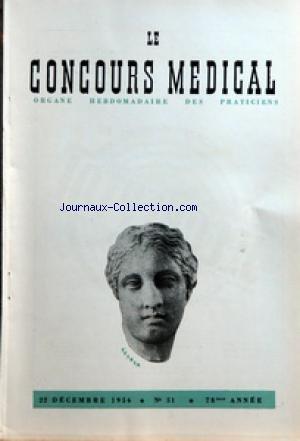 CONCOURS MEDICAL (LE) [No 51] du 22/12/1956 - SOMMAIRE - EDITORIAL - L'UTILITE PROFESSIONNELLE D'UNE INFORMATION STATISTIQUE PAR CM - PARTIE SCIENTIFIQUE - COMMENT DANS LA PRATIQUE COURANTE SE COMPORTER VIS-A-VIS D'UN ENFANT RETARDE PAR C KOHLER - VERS UNE ERE NOUVELLE DANS LA PRATIQUE DU SKI PAR A PICAUD