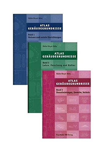 Atlas Gebäudegrundrisse. Gesamtausgabe Band 1 - Band 3.: Entwurfsgrundlagen und Projektbeispiele vom Reihenhaus bis zum Museum.
