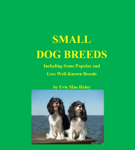 Small Dog Breeds. Including some popular and less well known breeds (English Edition) -