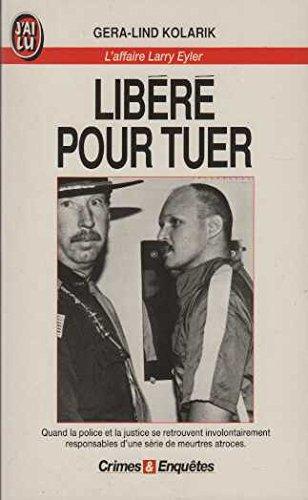Libéré pour tuer : L'affaire Larry Eyler