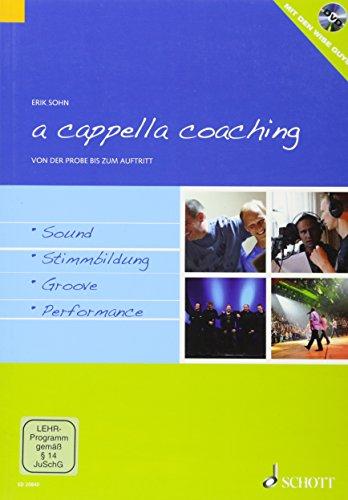 a cappella coaching: Von der Probe bis zum Auftritt. Ausgabe mit DVD.