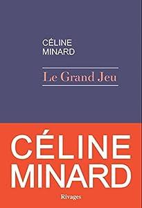 vignette de 'Le grand jeu (Céline Minard)'