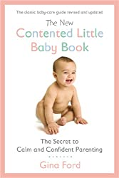 The New Contented Little Baby Book: The Secret to Calm and Confident Parenting