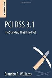 PCI DSS 3.1: The Standard That Killed SSL