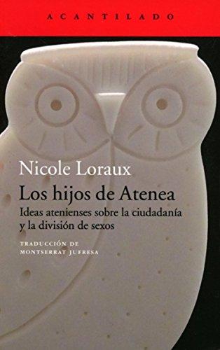 Los hijos de Atenea (El Acantilado) por Nicole Loraux