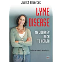 Lyme disease: My journey back to health (English Edition)