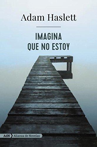 Imagina que no estoy (AdN) (Adn Alianza De Novelas)