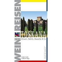 Wein und Reisen. Toskana. Chianti, Nobile, Brunello & Co