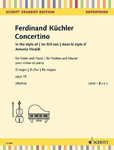 Concertino D-Dur: im Stil von Antonio Vivaldi. op. 15. Violine und Klavier. (Schott Student Edition)