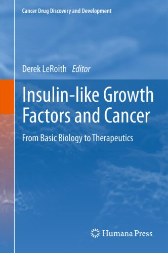 Insulin-like Growth Factors And Cancer: From Basic Biology To Therapeutics (cancer Drug Discovery And Development) por Derek Leroith