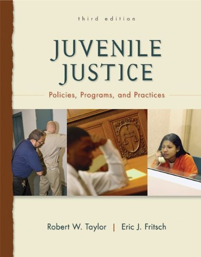 Juvenile Justice: Policies, Programs, and Practices by Taylor, Robert, Fritsch, Eric (2010) Hardcover