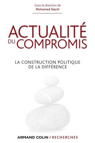 Actualité du compromis : La construction politique de la différence
