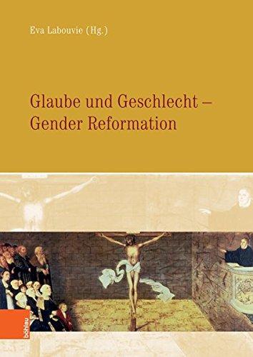 Glaube und Geschlecht: Gender Reformationen