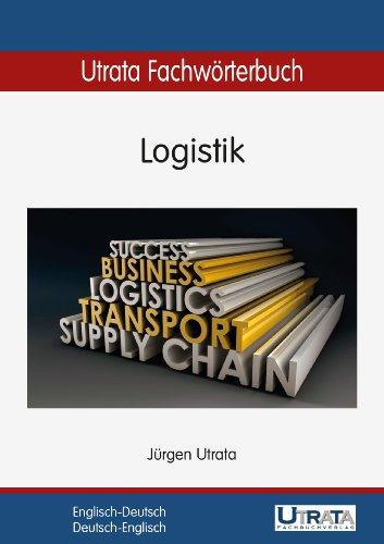 Utrata Fachwörterbuch: Logistik Englisch-Deutsch / Deutsch-Englisch  (Utrata Fachwörterbücher 5)