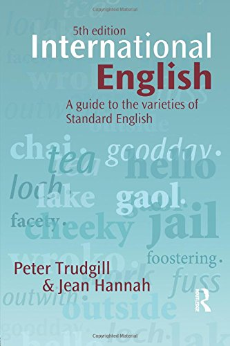 International English: A guide to the varieties of Standard English (The English Language Series)
